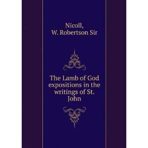 in the writings of St. John: W. Robertson Sir Nicoll: Books
