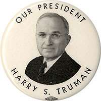 1948 Harry Truman OUR PRESIDENT Campaign Pinback