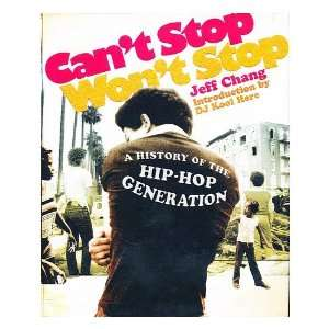 Cant stop, wont stop  a history of the hip hop generation Books