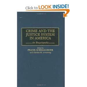Crime and the Justice System in America An Encyclopedia