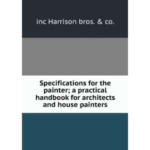 for architects and house painters inc Harrison bros. & co. Books