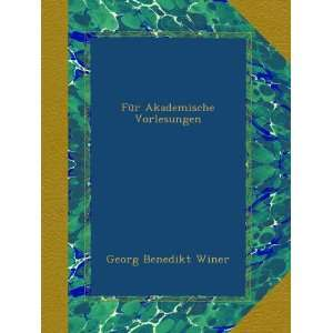 Akademische Vorlesungen (German Edition) Georg Benedikt Winer Books