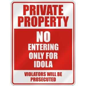 PROPERTY NO ENTERING ONLY FOR IDOLA  PARKING SIGN: Home Improvement