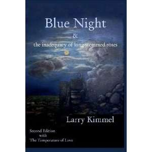Blue Night & the Inadequacy of Long Stemmed Roses Books