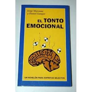 El tonto emocional: Jorge Maronna: Books