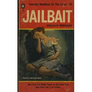 JAILBAIT. (9781415003923) William. Bernard Books