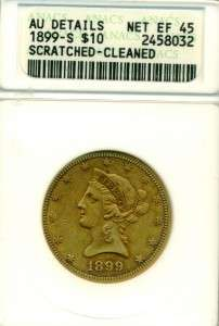 1899 S $10 AU EF 45 Liberty Head Gold Coin ANACS Rated