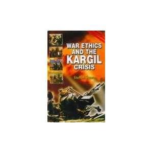 War ethics and the Kargil crisis (9788187036487): Sita Ram