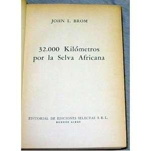 32.000 KILOMETROS POR LA SELVA AFRICANA (SPANISH   32,000 KILOMETERS