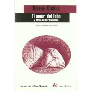 El amor del lobo : y otros remordimientos (9788495897671
