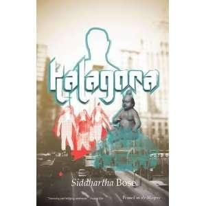 Kalagora (9780956546746) Siddhartha Bose Books