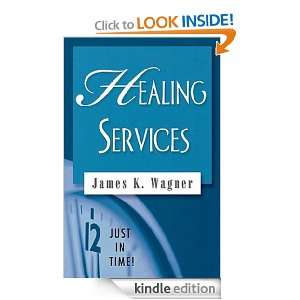 Just in Time! Healing Services: James Wagner:  Kindle Store