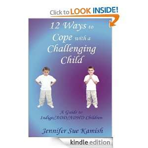 To Cope With A Challenging ChildA Guide to Indigo/ADD/ADHD Children