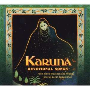 Karuna   Devotional Songs Felix Maria Woschek, Sultan Khan Music
