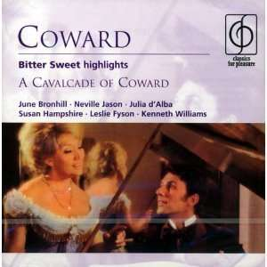 Coward: Bitter Sweet (Highlights) [June Bronhill, Neville Jason, Julia