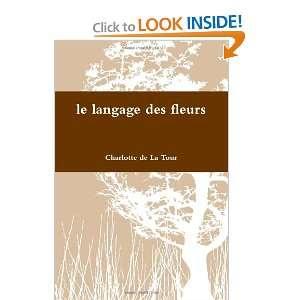 fleurs (French Edition) (9781447720195) Charlotte de La Tour Books