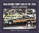 drag racing funny cars of the 1970s by lou hart