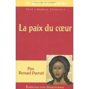 La Paix du coeur (French Edition) (9782840240761) Books