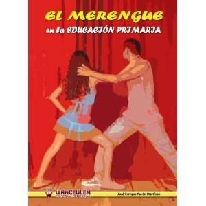 El Merengue en la Educacion Primaria (Spanish Edition