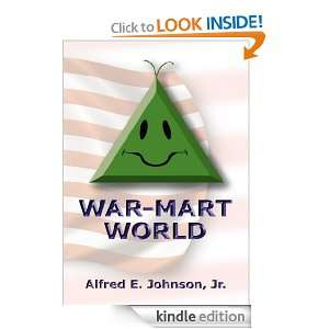 WAR MART WORLD: Jr. Alfred E. Johnson:  Kindle Store