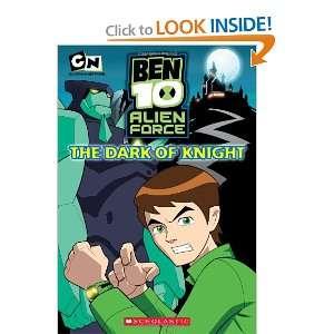 The Ben 10 Alien Force The Dark of Knight (9780545206273