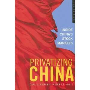 Privatizing China Inside Chinas Stock Markets, Walter