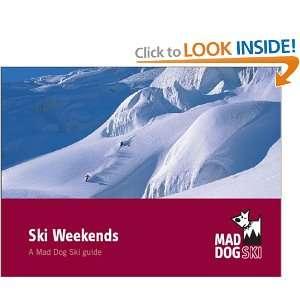 Ski Weekends (9780955121579): Mad Dog: Books