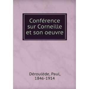 Conférence sur Corneille et son oeuvre Paul, 1846 1914