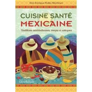 Cuisine santé mexicaine: Traditions amérindiennes, mayas