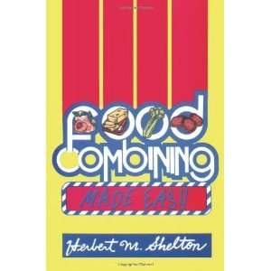 Food Combining Made Easy [Paperback]: Herbert M. Shelton