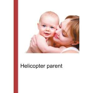 Helicopter parent Ronald Cohn Jesse Russell Books