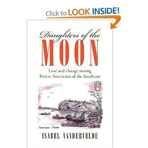 Daughters of the Moon Love and change among Native Americans