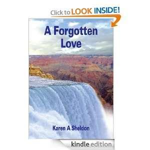 Forgotten Love Karen A Sheldon  Kindle Store
