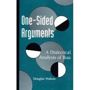 Arguments A Dialectical Analysis of Bias (S U N Y Series in Logic
