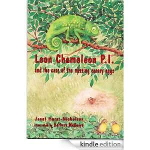 Leon Chameleon PI and the case of the missing canary eggs Janet Hurst