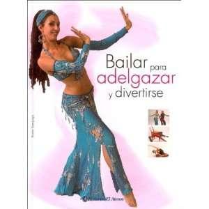 Bailar Para Adelgazar y Divertirse (Spanish Edition