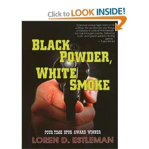 Black Powder, White Smoke (9780786248513): Loren D