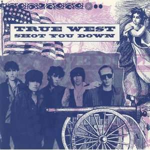 Shot You Down: True West: Music