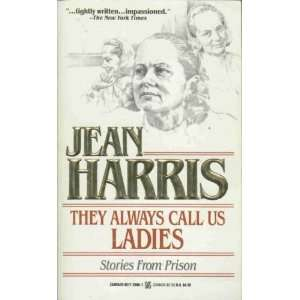 They Always Call Us Ladies: Stories From Prison: Jean Harris