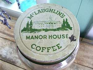 Large vtg McLaughlins Manor House Coffee JAR Canister