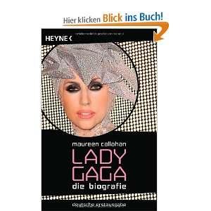 Lady Gaga Die Biografie  Maureen Callahan, Irene Eisenhut