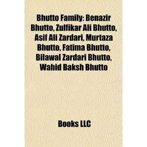 Bhutto Family: Benazir Bhutto, Zulfikar Ali Bhutto, Asif Ali Zardari