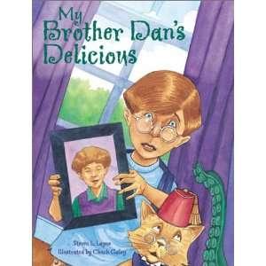 My Brother Dans Delicious (9781589800717) Steven L