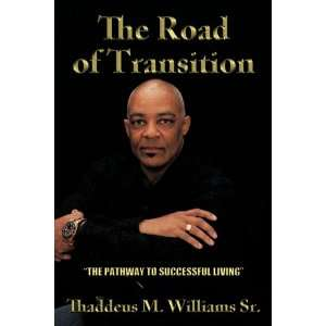 The Road of Transition The Pathway to Successful Living