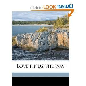 Love finds the way (9781177332996): Paul Leicester Ford: Books