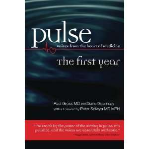 heart of medicine: The First Year [Paperback]: Paul Gross MD: Books