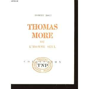 Thomas More Ou LHomme Seul: Robert Bolt: Books
