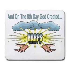 And On The 8th Day God Created HARPS Mousepad
