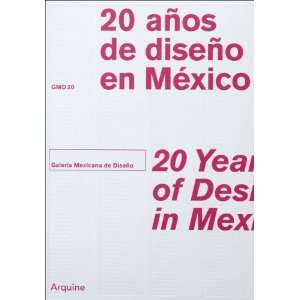 20 Years of Design in Mexico Galeria Mexicana de Diseno