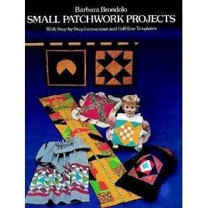 Small Patchwork Projects with Step by Step Instructions